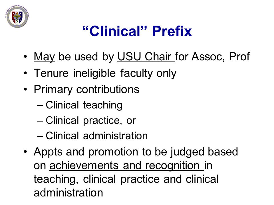 Clinical Prefix May be used by USU Chair for Assoc, Prof