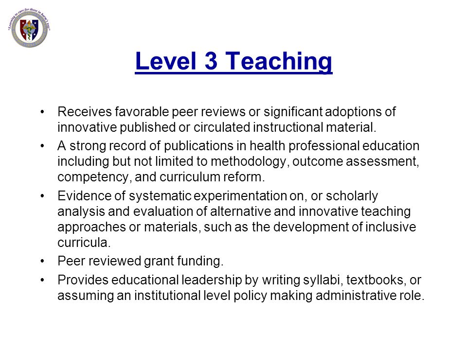 Level 3 Teaching Receives favorable peer reviews or significant adoptions of innovative published or circulated instructional material.