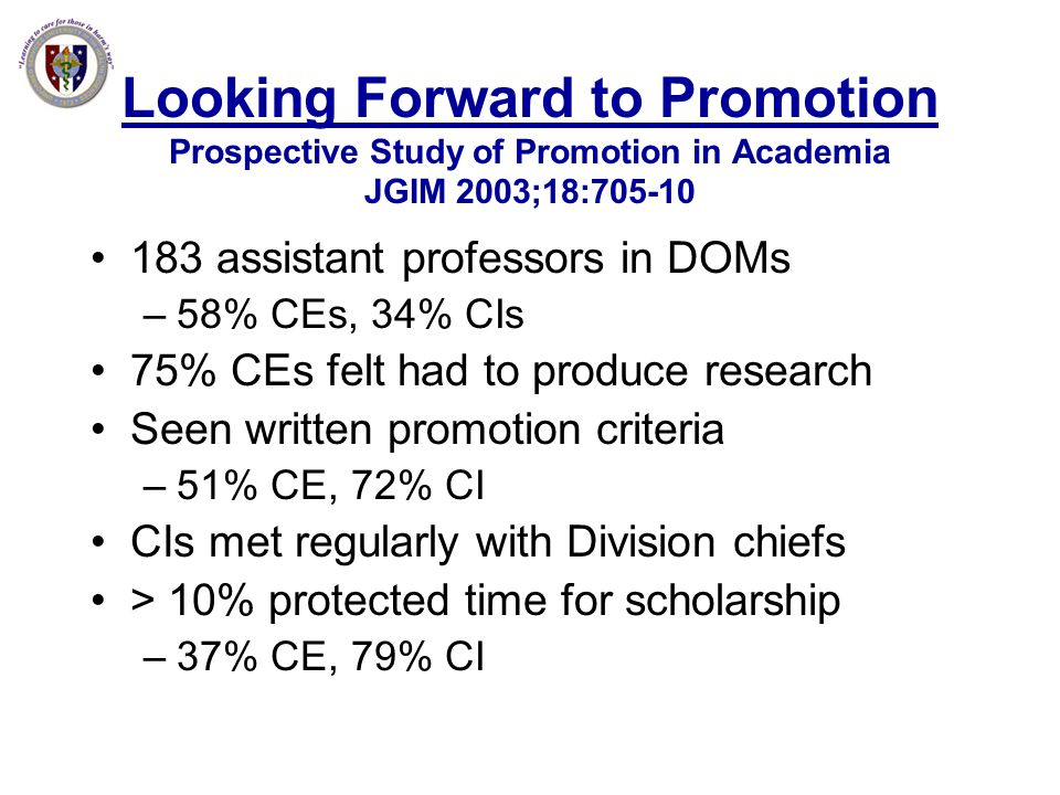 Looking Forward to Promotion Prospective Study of Promotion in Academia JGIM 2003;18:705-10