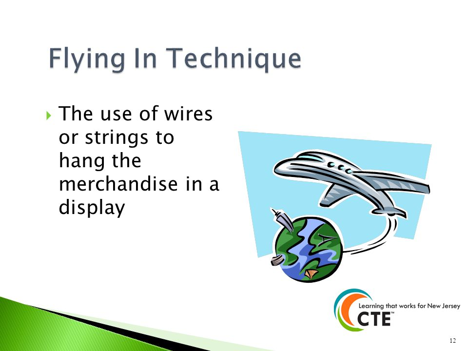 Flying In Technique The use of wires or strings to hang the merchandise in a display