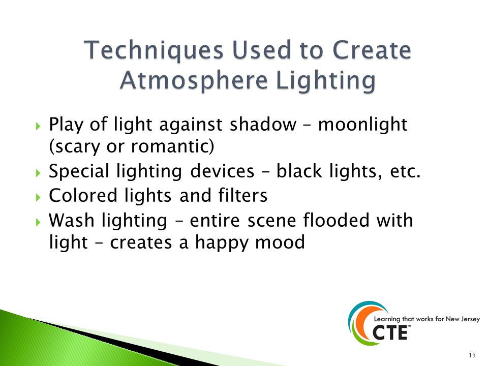 Techniques Used to Create Atmosphere Lighting