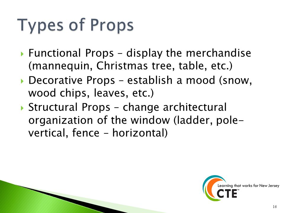 Types of Props Functional Props – display the merchandise (mannequin, Christmas tree, table, etc.)