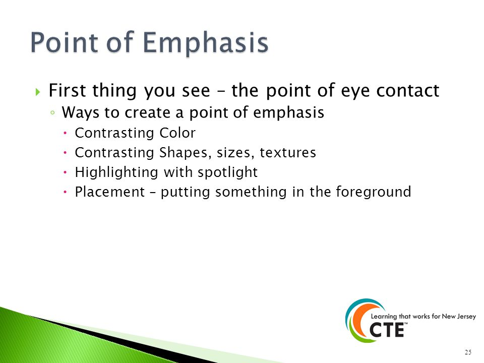 Point of Emphasis First thing you see – the point of eye contact