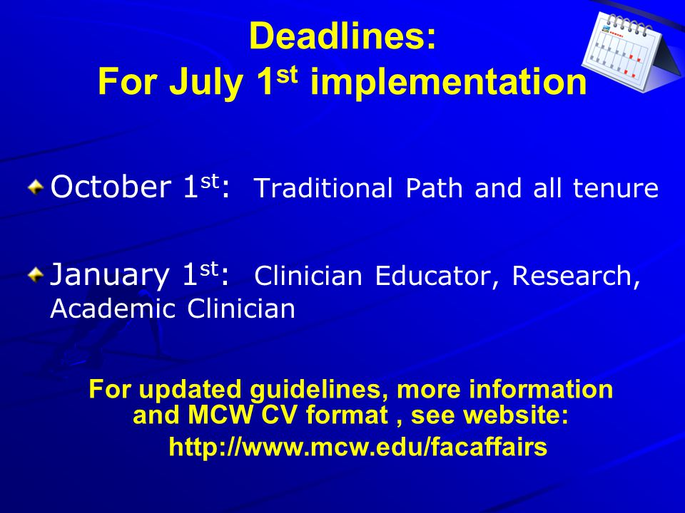 Deadlines: For July 1st implementation