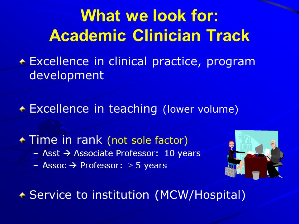 What we look for: Academic Clinician Track