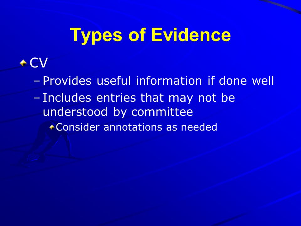 Types of Evidence CV Provides useful information if done well