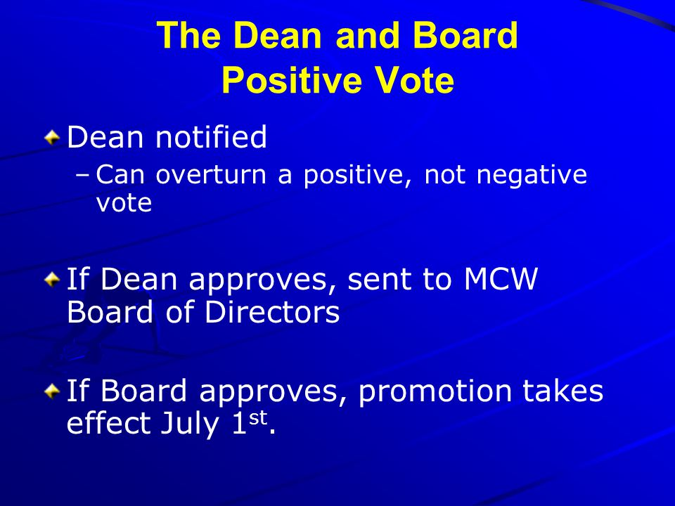 The Dean and Board Positive Vote