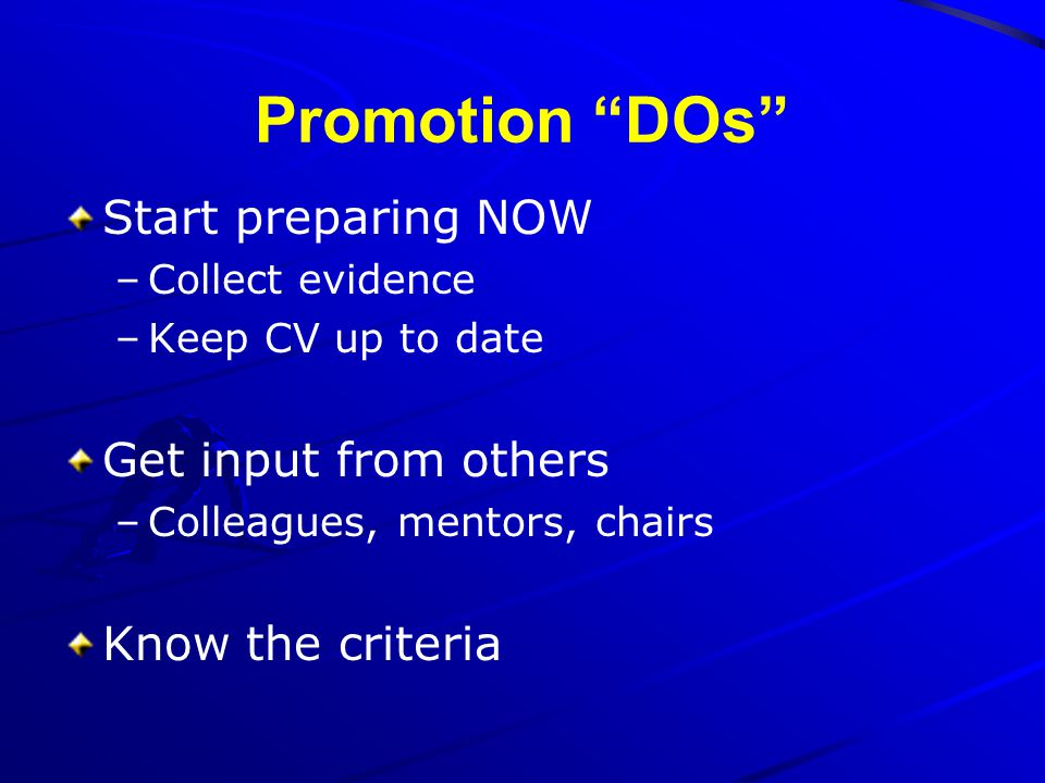 Promotion DOs Start preparing NOW Get input from others