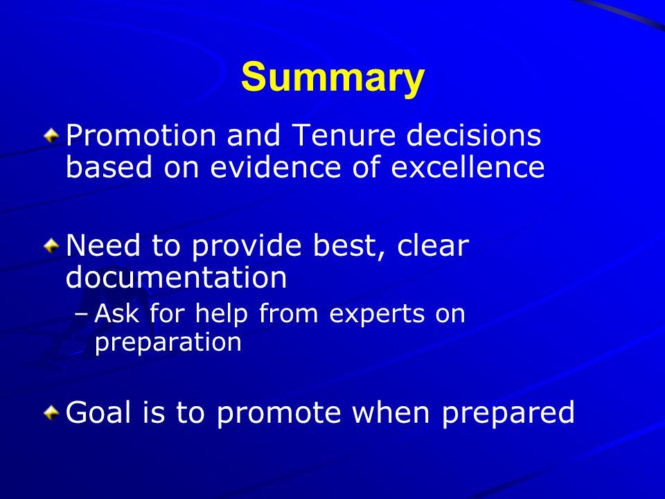 Summary Promotion and Tenure decisions based on evidence of excellence