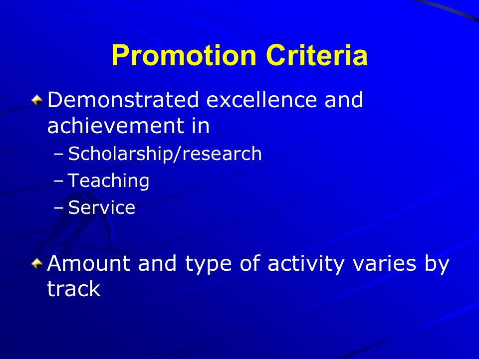 Promotion Criteria Demonstrated excellence and achievement in