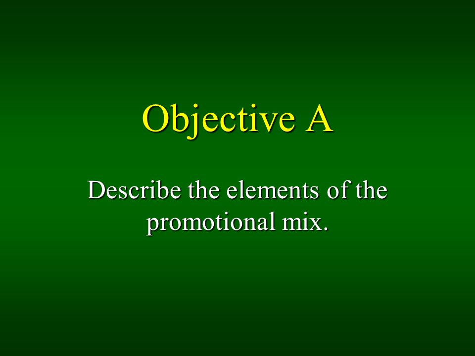Describe the elements of the promotional mix.