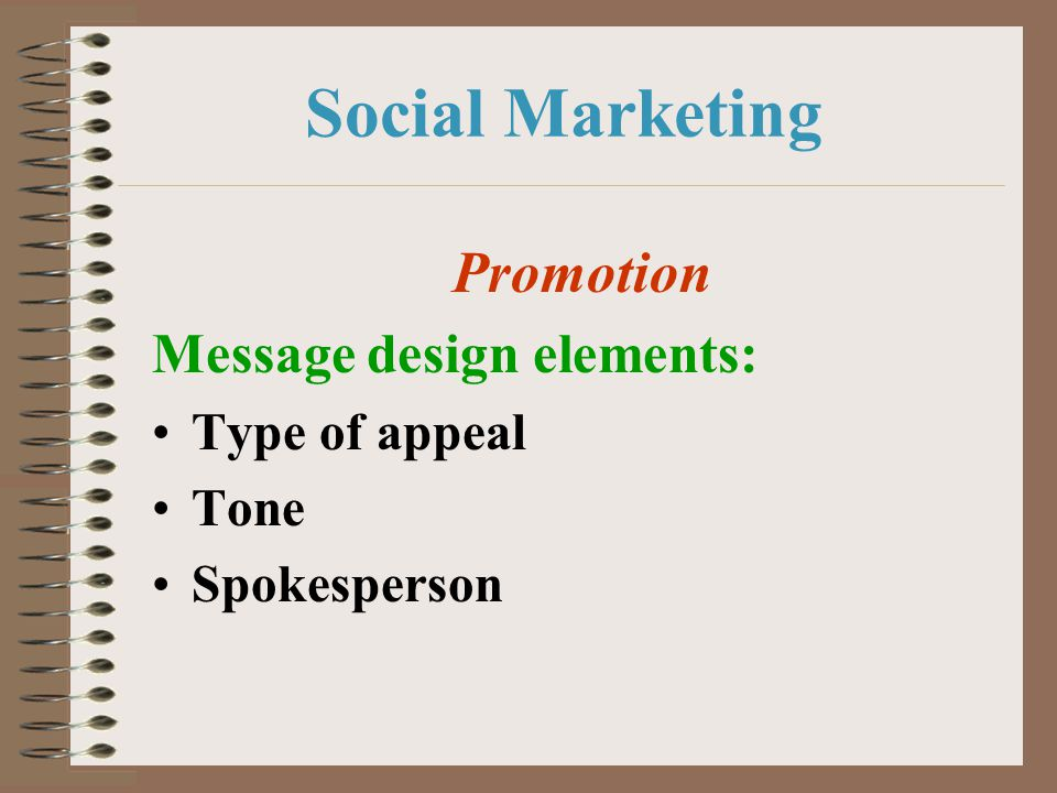 Social Marketing Promotion Message design elements: Type of appeal