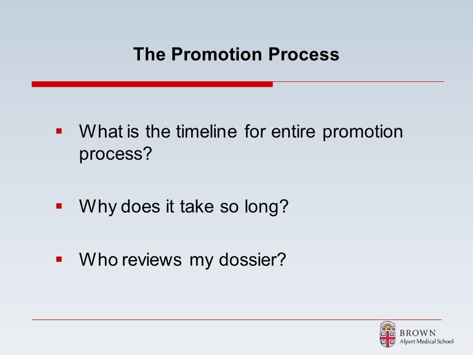 The Promotion Process What is the timeline for entire promotion process Why does it take so long