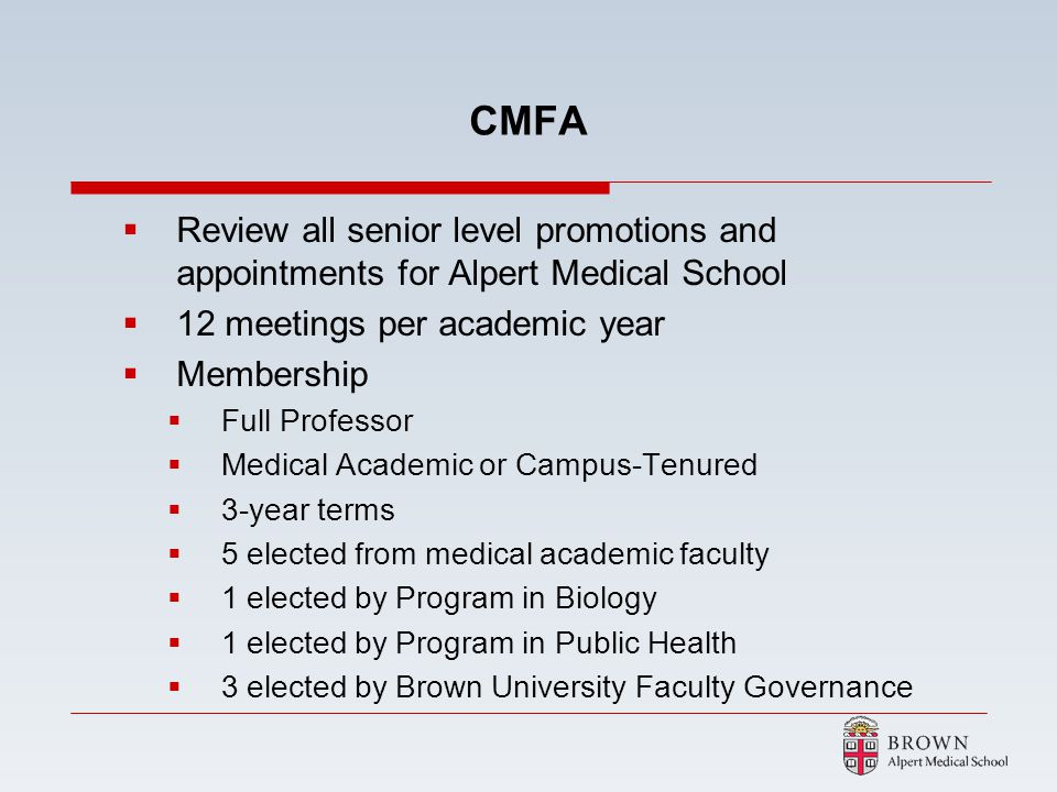 CMFA Review all senior level promotions and appointments for Alpert Medical School. 12 meetings per academic year.