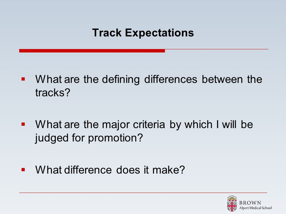 Track Expectations What are the defining differences between the tracks What are the major criteria by which I will be judged for promotion