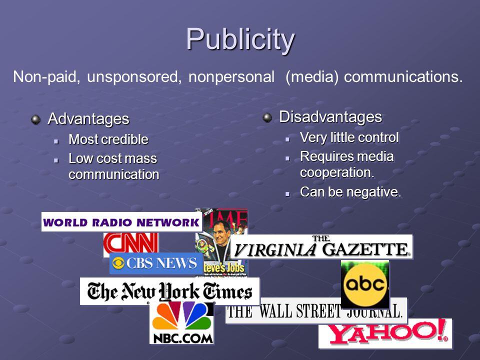 Publicity Non-paid, unsponsored, nonpersonal (media) communications.