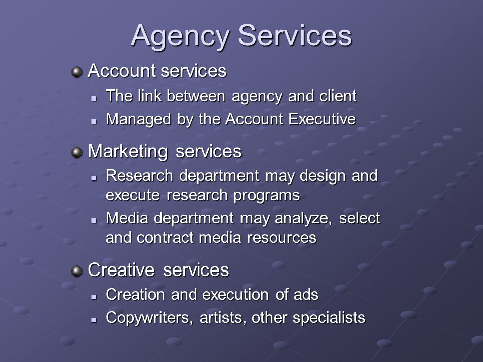 Agency Services Account services Marketing services Creative services