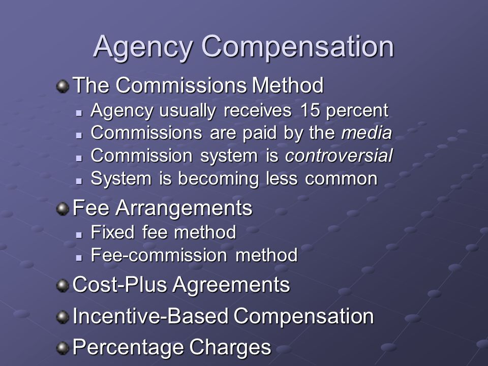 Agency Compensation The Commissions Method Fee Arrangements