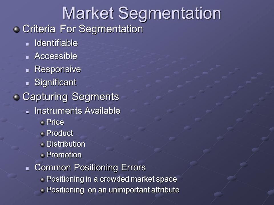 Market Segmentation Criteria For Segmentation Capturing Segments