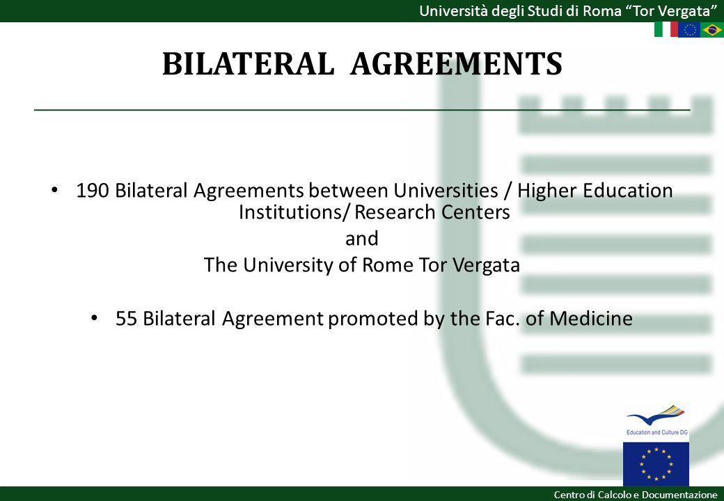 BILATERAL AGREEMENTS 190 Bilateral Agreements between Universities / Higher Education Institutions/ Research Centers.