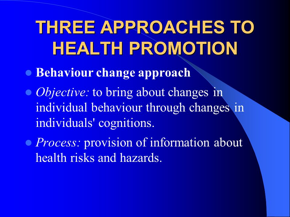 THREE APPROACHES TO HEALTH PROMOTION