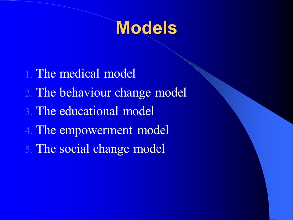 Models The medical model The behaviour change model