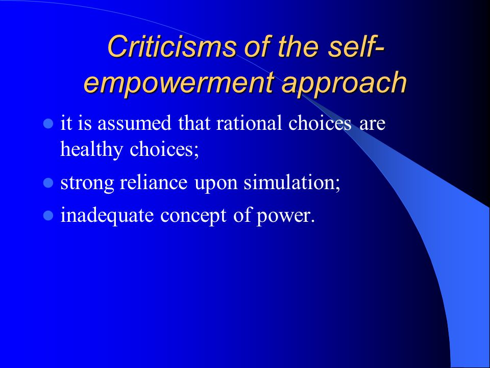 Criticisms of the self-empowerment approach