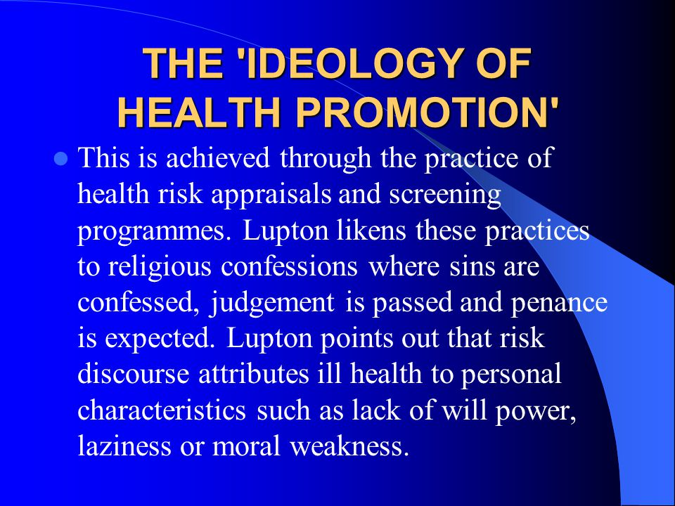 THE IDEOLOGY OF HEALTH PROMOTION