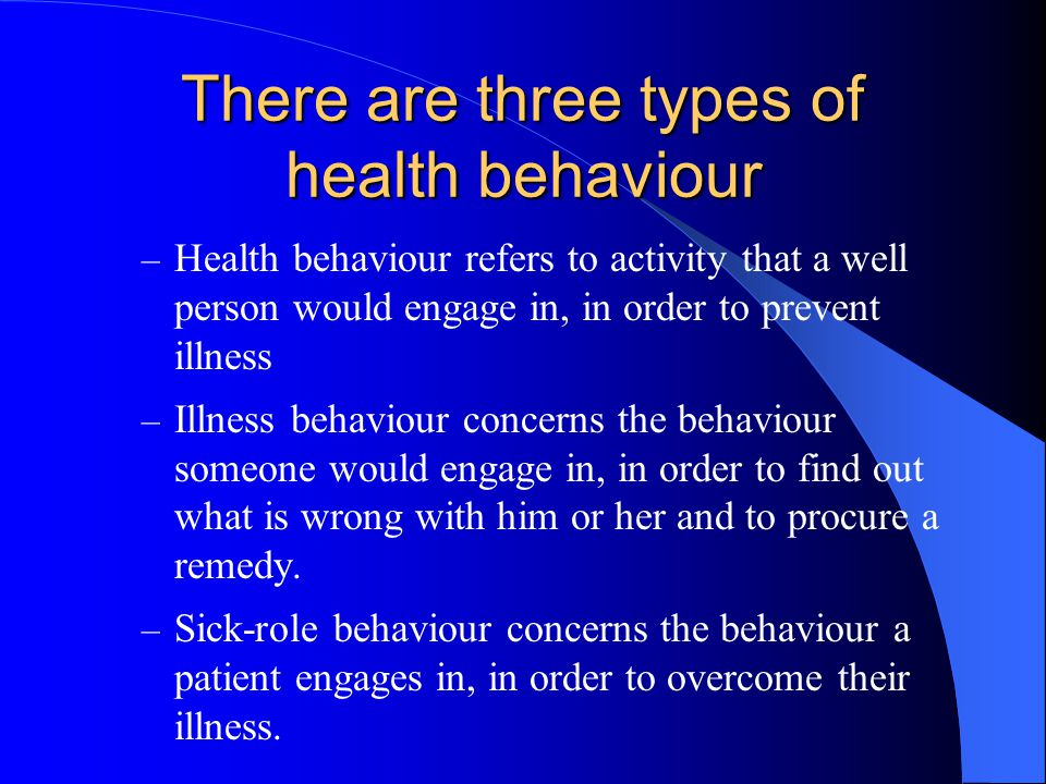 There are three types of health behaviour