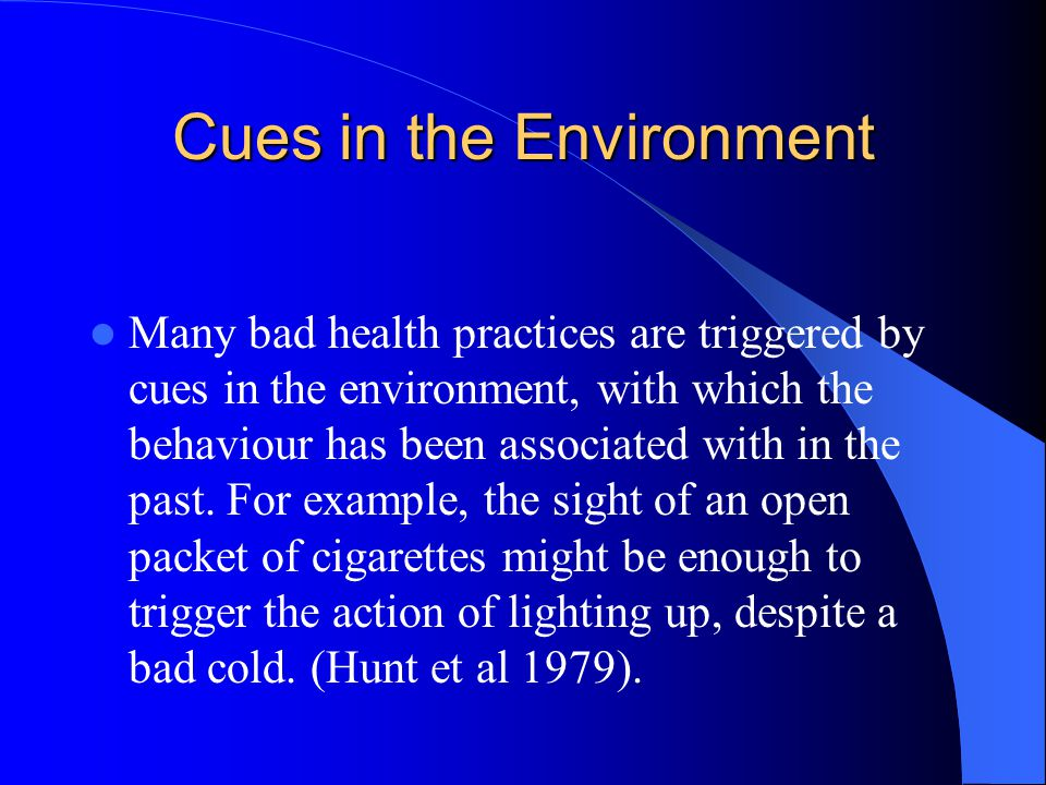 Cues in the Environment