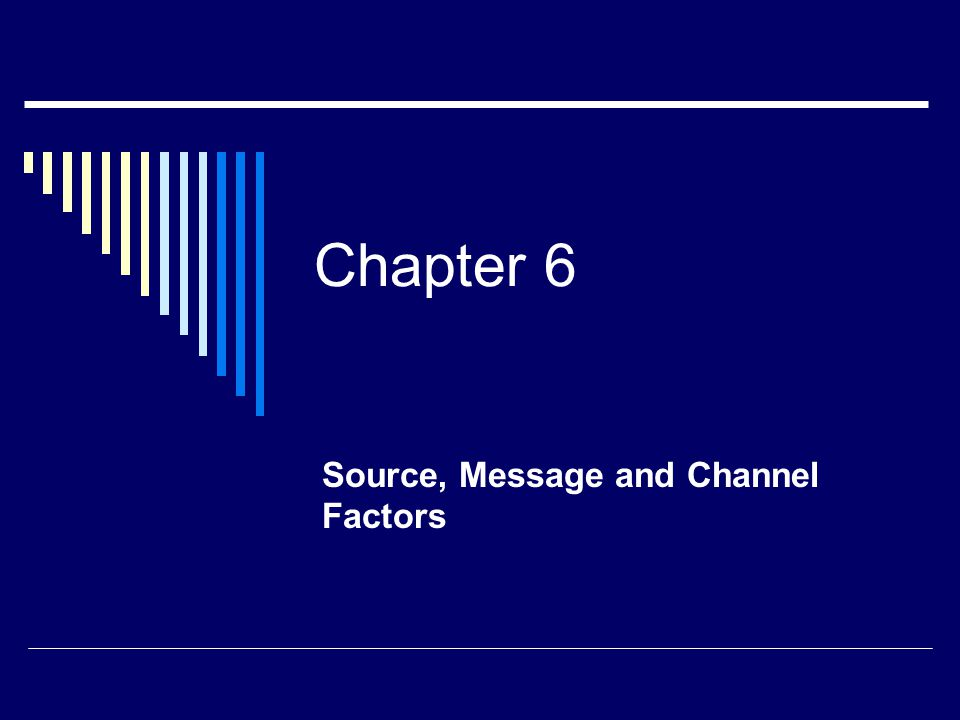 Source, Message and Channel Factors