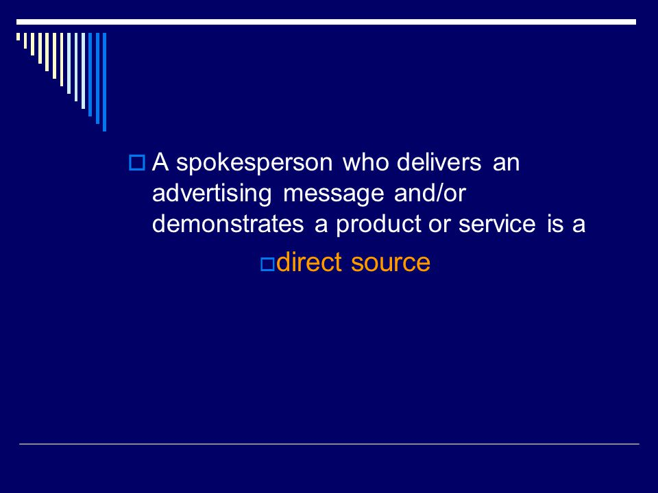 A spokesperson who delivers an advertising message and/or demonstrates a product or service is a