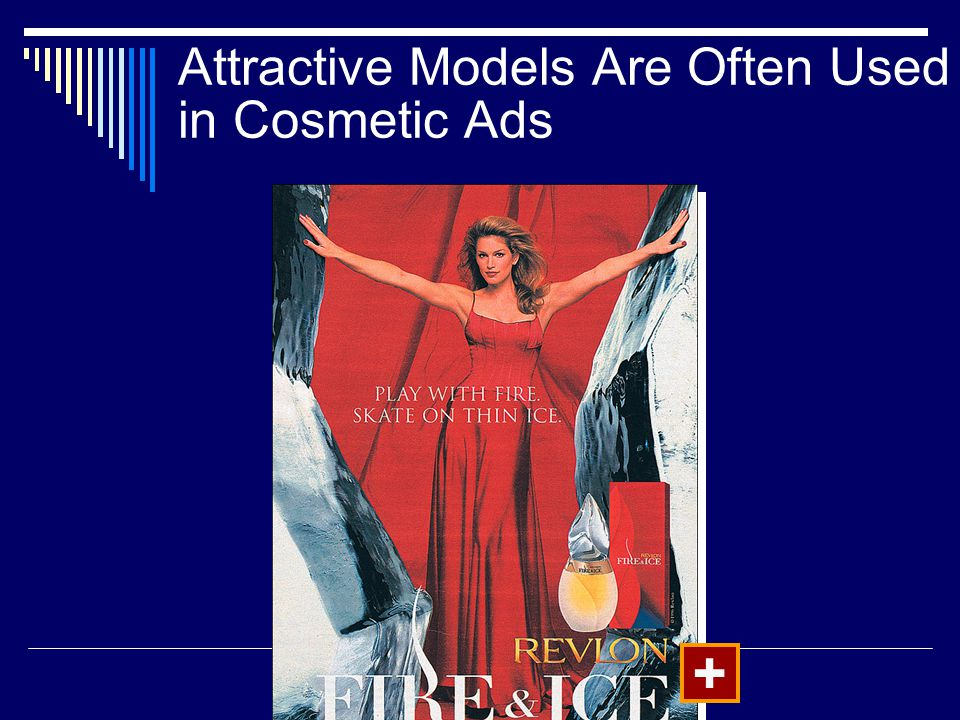 Attractive Models Are Often Used in Cosmetic Ads