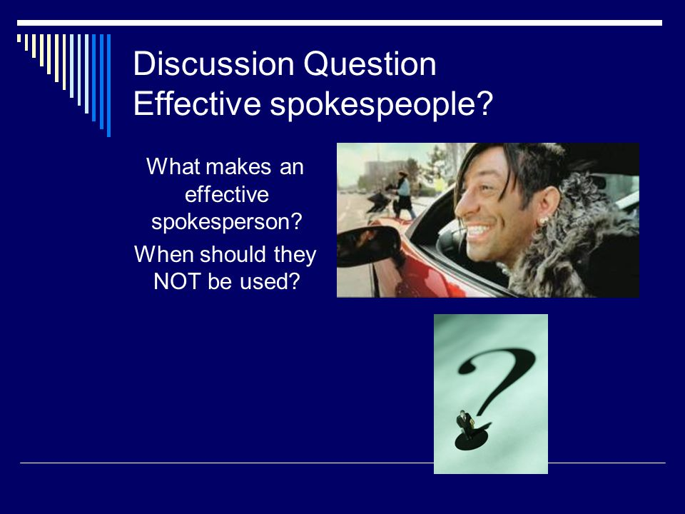 Discussion Question Effective spokespeople