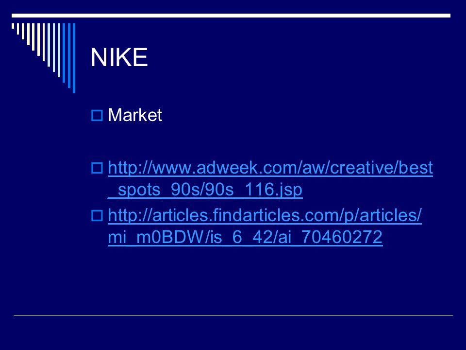NIKE Market. http://www.adweek.com/aw/creative/best_spots_90s/90s_116.jsp.