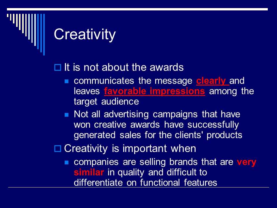 Creativity It is not about the awards Creativity is important when