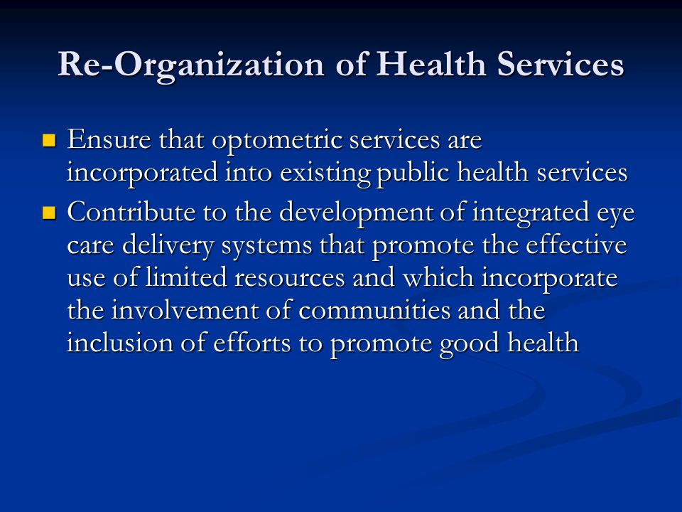 Re-Organization of Health Services