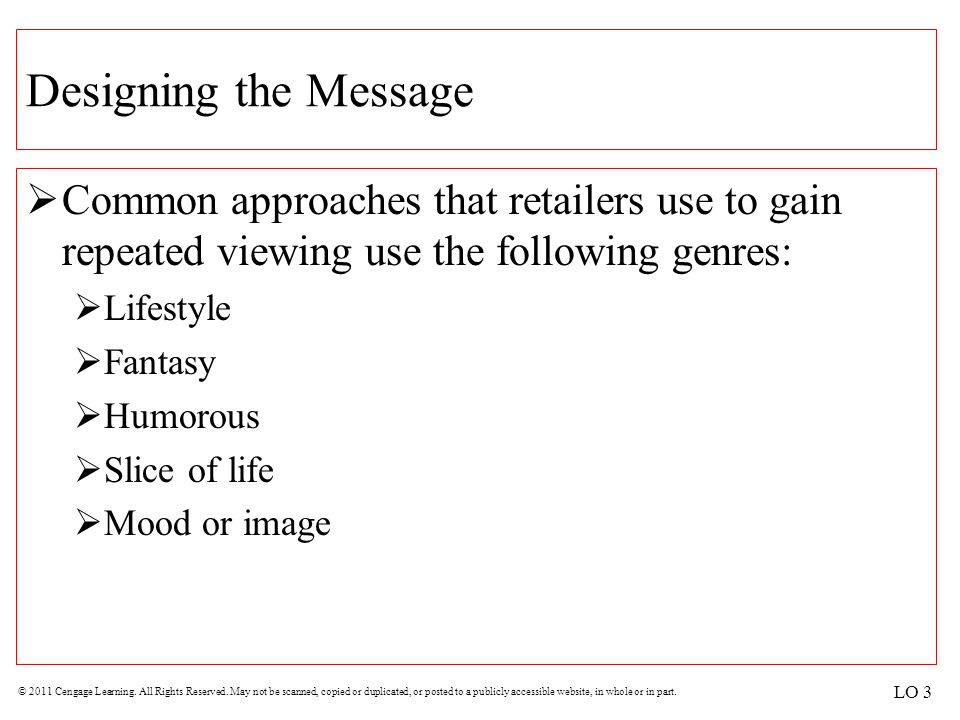 Designing the Message Common approaches that retailers use to gain repeated viewing use the following genres:
