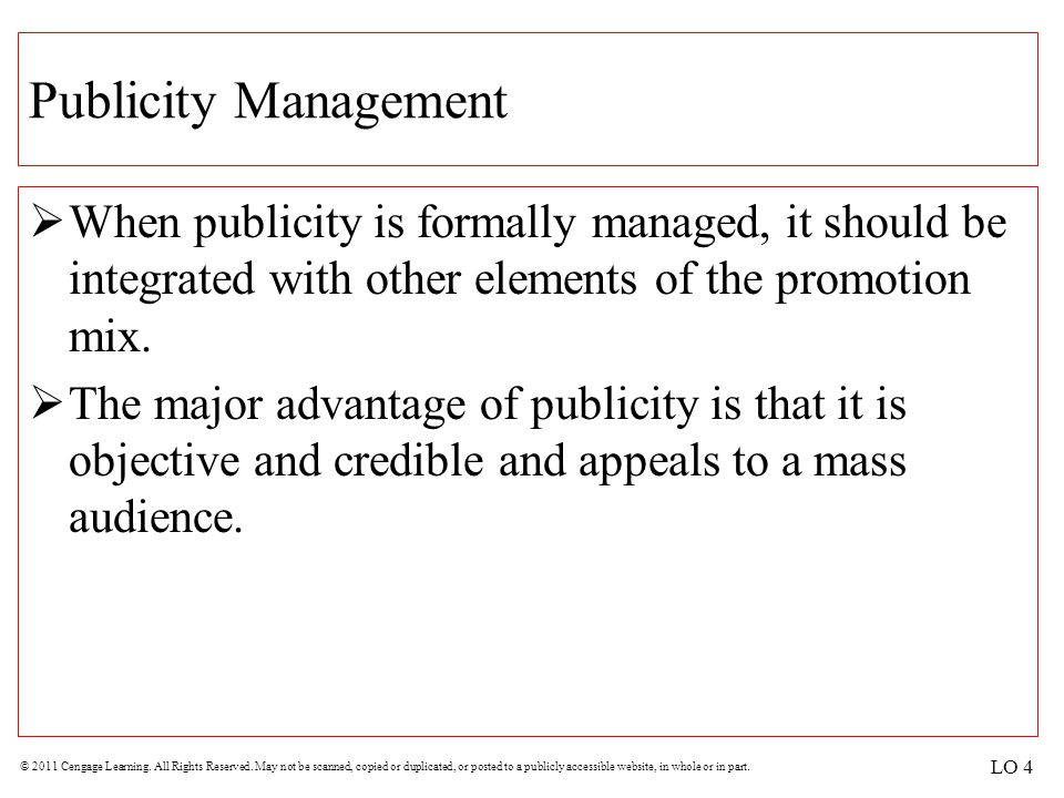 Publicity Management When publicity is formally managed, it should be integrated with other elements of the promotion mix.