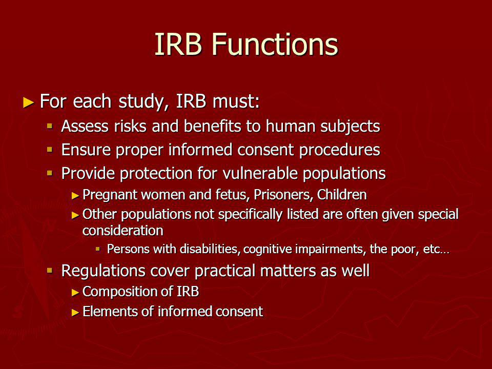 IRB Functions For each study, IRB must: