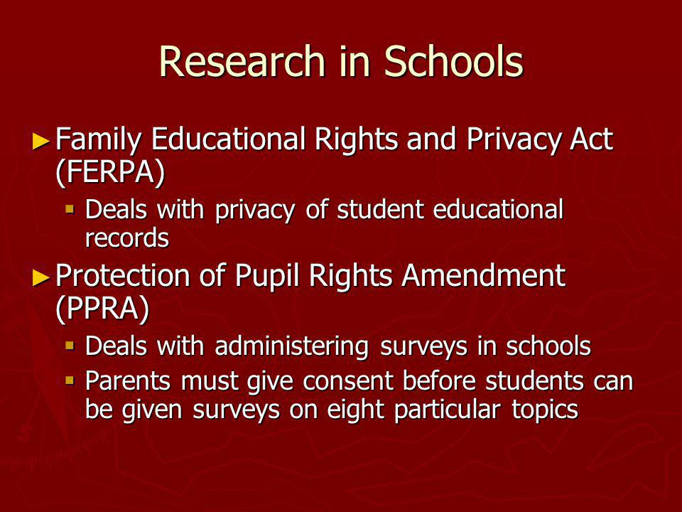 Research in Schools Family Educational Rights and Privacy Act (FERPA)