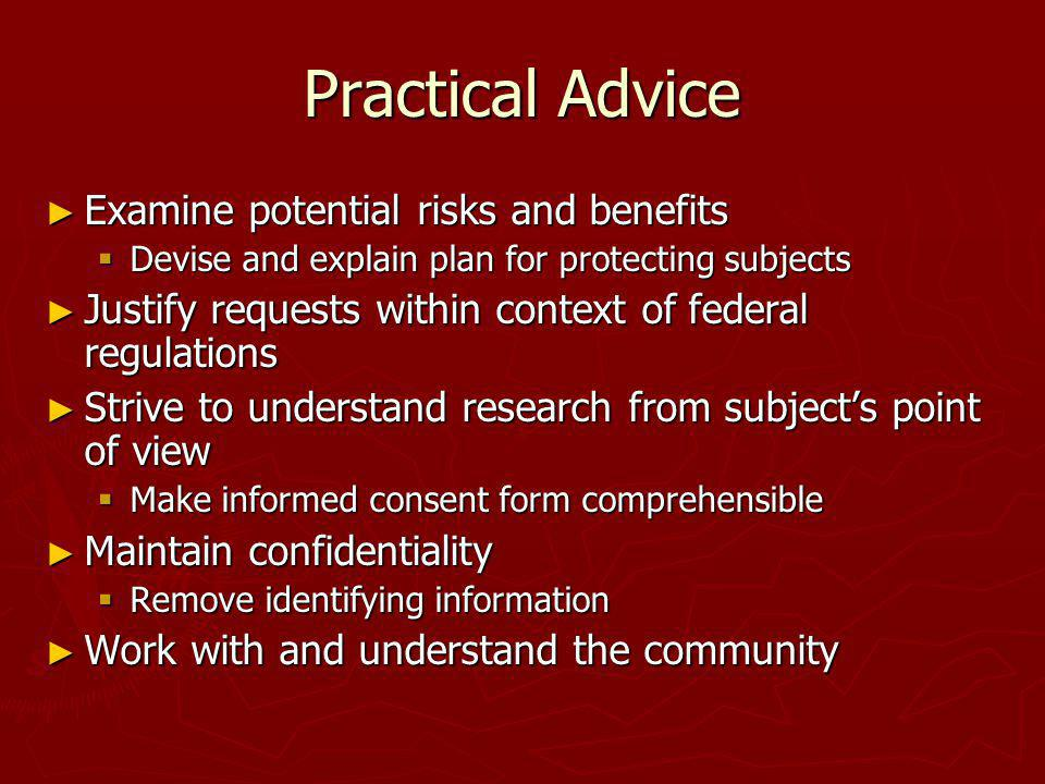 Practical Advice Examine potential risks and benefits