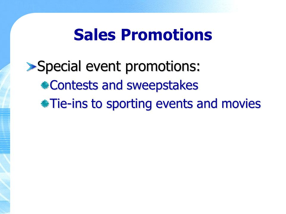Sales Promotions Special event promotions: Contests and sweepstakes