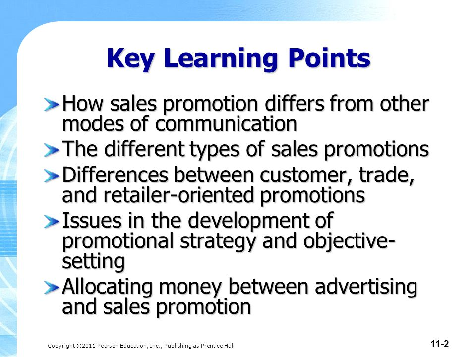 Key Learning Points How sales promotion differs from other modes of communication. The different types of sales promotions.