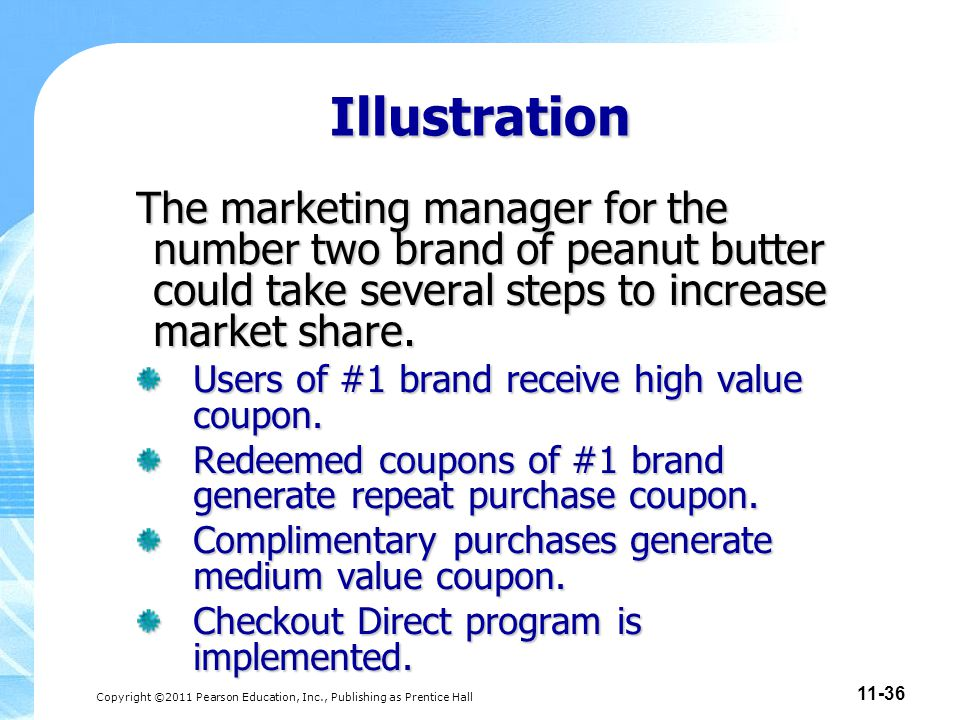 Illustration The marketing manager for the number two brand of peanut butter could take several steps to increase market share.