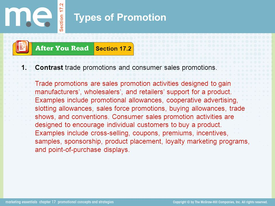 Types of Promotion Section 17.2. Section 17.2. 1. Contrast trade promotions and consumer sales promotions.