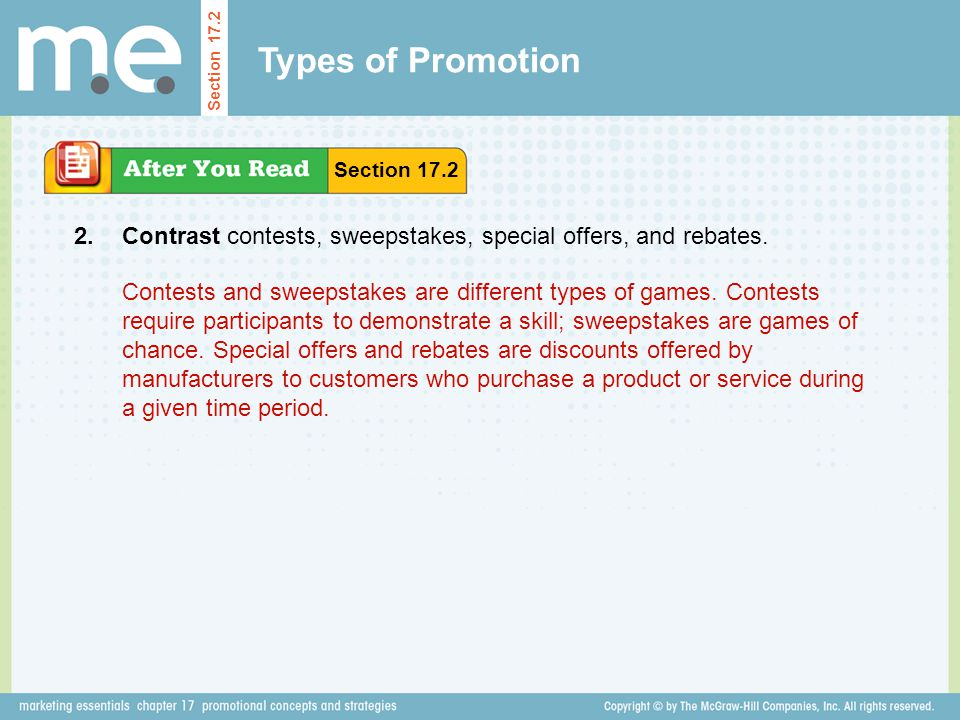 Types of Promotion Section 17.2. Section 17.2. 2. Contrast contests, sweepstakes, special offers, and rebates.