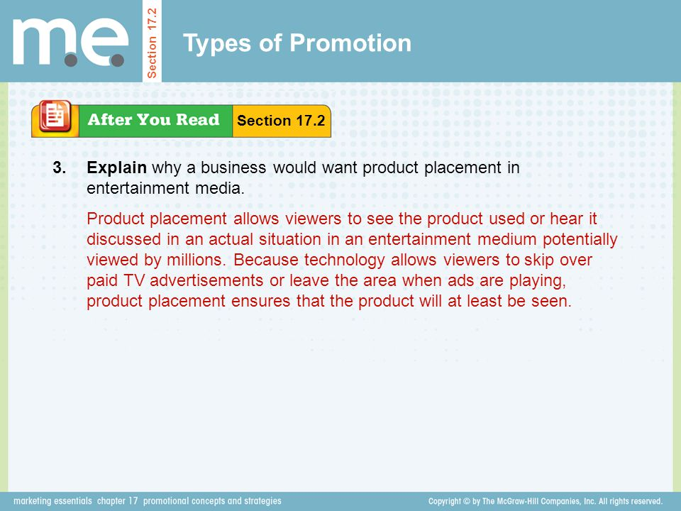 Types of Promotion Section 17.2. Section 17.2. 3. Explain why a business would want product placement in entertainment media.