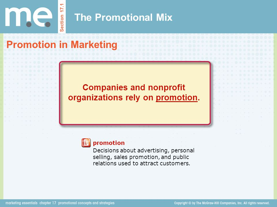 Companies and nonprofit organizations rely on promotion.