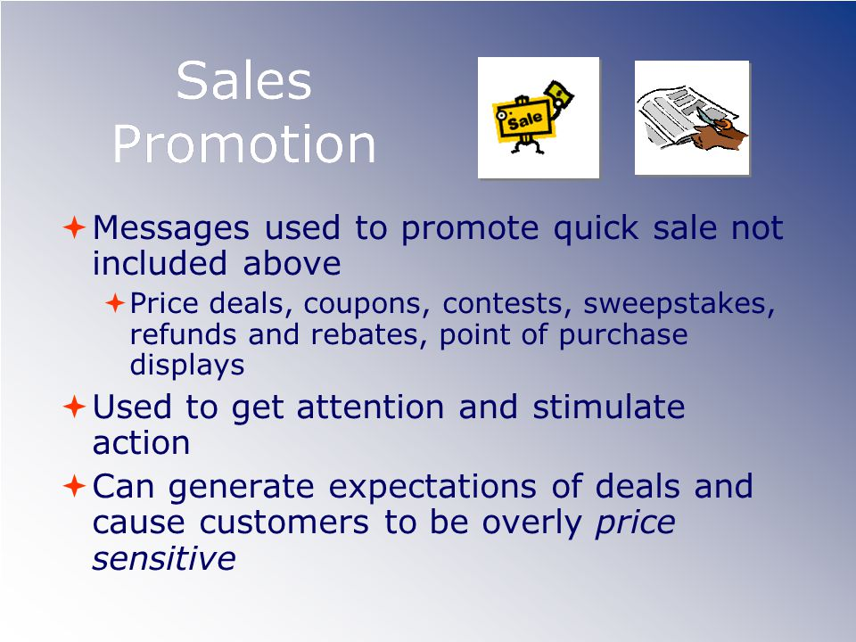 Sales Promotion Messages used to promote quick sale not included above